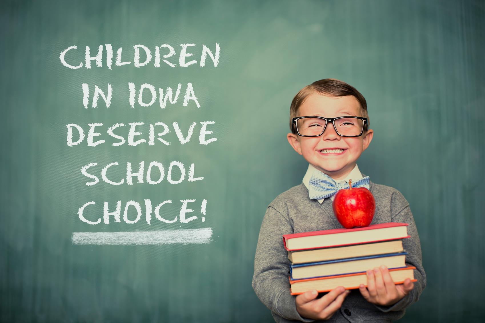 Children in Iowa deserve school choice!